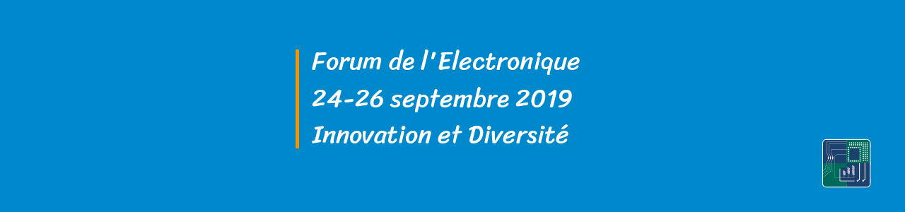 Forum de l'Electronique 24-26 septembre 2019